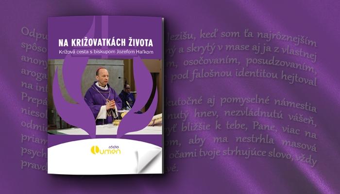 Tip na Pôstne obdobie: Krížová cesta s biskupom Jozefom Haľkom